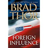 Foreign Influence: A Thriller (Scot Harvath) ~ Brad Thor