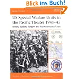 "US Special Warfare Units in the Pacific Theater 1941-45: ""Scouts, Raiders, Rangers and Reconnaissance Units"" (..."