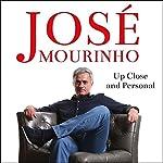José Mourinho: Up Close & Personal | Robert Beasley