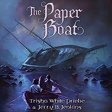 The Paper Boat: Thirteen, Book 3 | Livre audio Auteur(s) : Trisha White Priebe, Jerry B. Jenkins Narrateur(s) : Jaimee Draper