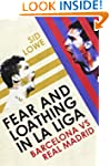 Fear and Loathing in La Liga: The Tru...