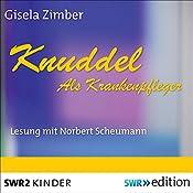 Knuddel als Krankenpfleger | Gisela Zimber