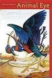 By Paisley Rekdal Animal Eye (Pitt Poetry Series) (1st Edition)