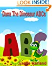 Dana Dinosaur Learns Her ABC's - A Rhyming Children's Picture Book(For children 3-7 Years Old) (Dana Dinosaur Adventure Se...