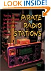 Pirate Radio Stations: Tuning in to Underground Broadcasts in the Air and Online