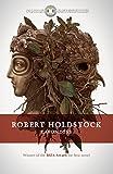 Robert Holdstock Lavondyss (FANTASY MASTERWORKS)