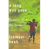 A Long Way Gone: Memoirs of a Boy Soldier ~ Ishmael Beah