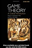 img - for By Shaun Hargreaves-Heap Game Theory: A Critical Introduction (2nd Edition) book / textbook / text book