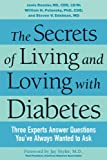 The Secrets of Living and Loving with Diabetes: Three Experts Answer Questions Youve Always Wanted to Ask