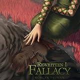 Fallacy: Rewritten, Book 1
