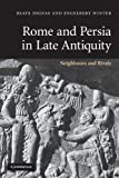 img - for Rome and Persia in Late Antiquity: Neighbours and Rivals book / textbook / text book