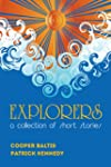 Explorers: A collection of short stor...