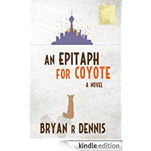 An Epitaph for Coyote: A Novel