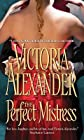 The Perfect Mistress   [PERFECT MISTRESS] [Mass Market Paperback]