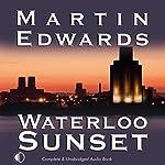 Waterloo Sunset | Martin Edwards