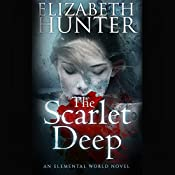 The Scarlet Deep: Elemental World, Book 3 | Elizabeth Hunter