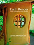 img - for Earth Render - The Art of Clay Plaster, Render and Paints book / textbook / text book