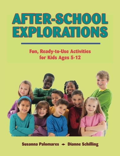 After-School Explorations: Fun, Ready-to-Use Activities for Kids Ages 5-12 PDF