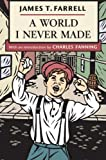 img - for A World I Never Made by James Farrell (2007-06-26) book / textbook / text book