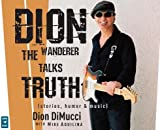 img - for Dion: The Wanderer Talks Truth   [DION 3D] [Compact Disc] book / textbook / text book