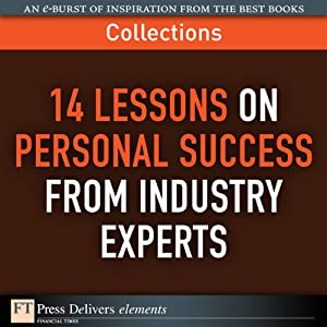 FT Press Delivers: 14 Lessons on Personal Success from Industry Experts | [Dean A Shepherd, Sandy Allgeier, Kevin Elko, Stewart Emery, Terry J Fadem, Alan Lurie, Jerry Porras, Mark Thompson]