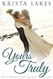 Yours Truly: A Cinderella Love Story (Billionaires and Brides Book 2) (kindle edition)