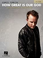 Chris Tomlin: How Great Is Our God: The Essential Collection
