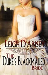 The Duke&#39;s Blackmailed Bride