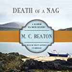 Death of a Nag: Hamish Macbeth Mysteries, No. 11 (       UNABRIDGED) by M. C. Beaton Narrated by Shaun Grindell