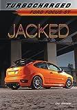Eric Stevens Jacked: Ford Focus St (Turbocharged)