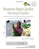 Nuestro Súper Jardín: Our Super Garden