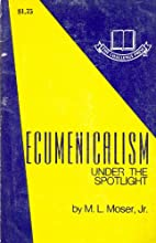 Ecumenicalism under the spotlight by M. L…