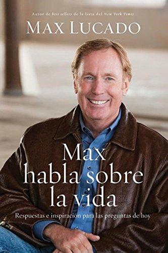Max habla sobre la vida (Spanish Edition) [Lucado, Max] (Tapa Blanda)