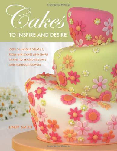 Cakes to Inspire & Desire Book