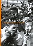 La photographie: L'époque moderne 1880-1960