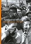 PHOTOGRAPHIE (LA) : L'�POQUE MODERNE...