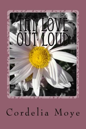 Try Love Out Loud: Try Love Out Loud