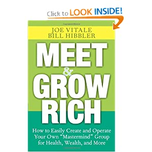"Meet and Grow Rich: How to Easily Create and Operate Your Own ""Mastermind"" Group for Health, Wealth, and More"