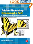 Adobe Photoshop Elements 5.0: A visua...