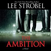 The Ambition: A Novel | [Lee Strobel]