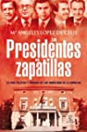 Los presidentes en zapatillas: La vid...