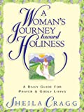 img - for A Woman's Journey Toward Holiness: A Daily Guide for Prayer & Godly Living book / textbook / text book