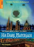 "The Rough Guide to Philip Pullman's ""His Dark Materials"" (Rough Guides Reference Titles)"