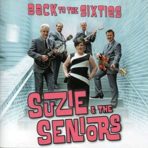 Suzie & Seniors - Back to the Sixties