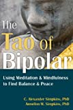 img - for The Tao of Bipolar: Using Meditation and Mindfulness to Find Balance and Peace book / textbook / text book