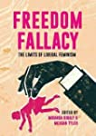FREEDOM FALLACY: THE LIMITS OF LIBERA...