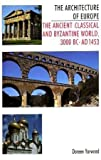 The Architecture of Europe: The Ancient Classical and Byzantine World 3000 B.C.-A.D. 1453 (0713469625) by Yarwood, Doreen
