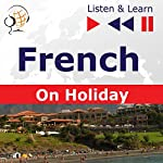Conversations de vacances - French on Holiday (Listen & Learn) | Dorota Guzik