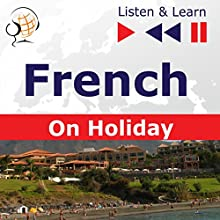 Conversations de vacances - French on Holiday (Listen & Learn) Audiobook by Dorota Guzik Narrated by Nicolas Rougier, Gilles Quentel,  Maybe Theatre Company