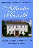 img - for Atlantic Hearth: Early Homes and Families of Nova Scotia book / textbook / text book